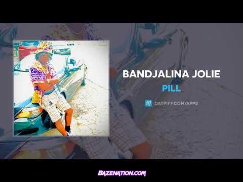 Pill - Bandjalina Jolie Mp3 Download