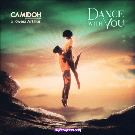 Camidoh – Dance With You (feat. Kwesi Arthur) Mp3 Download