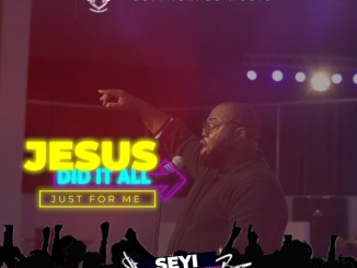 Seyi Israel – Jesus Did It All (Just For Me) Mp3 Download