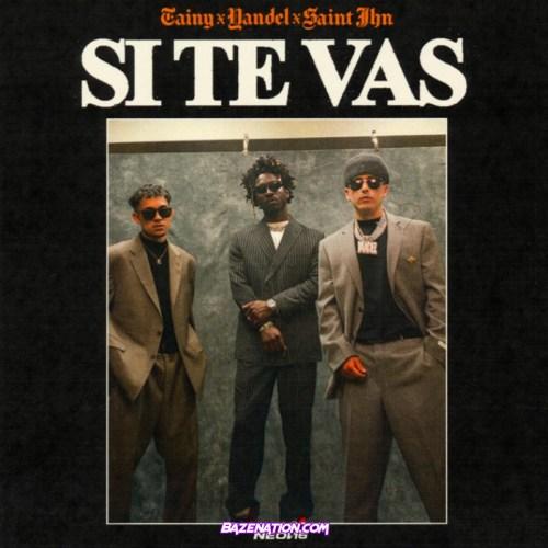 Tainy & Yandel - SI TE VAS (feat. SAINt JHN) MP3 Download