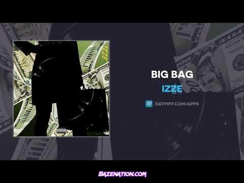 iZZE - Big Bag Mp3 Download
