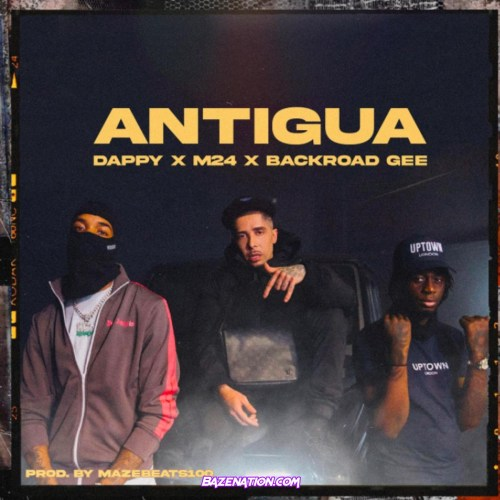 Dappy - Antigua (feat. M24 & BackRoad Gee) Mp3 Download
