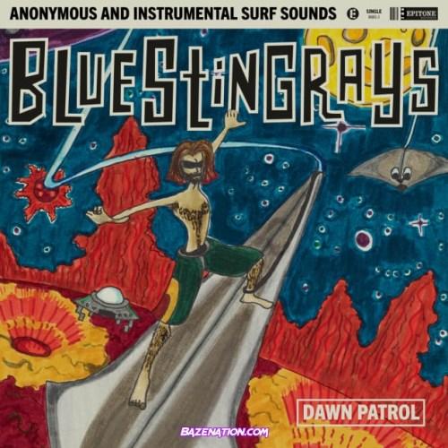 Blue Stingrays – Dawn Patrol Mp3 Download