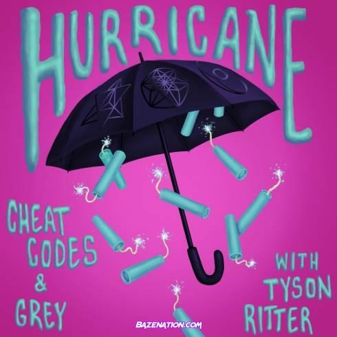 Cheat Codes, Grey – Hurricane (feat. Tyson Ritter) Mp3 Download