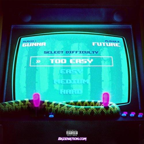 Gunna & Future - Too Easy Mp3 Download
