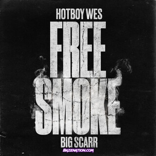Hotboy Wes - Free Smoke (feat. Big Scarr) Mp3 Download