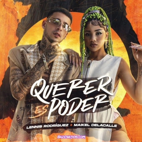Lennis Rodriguez – Querer Es Poder (feat. Maikel Delacalle) Mp3 Download
