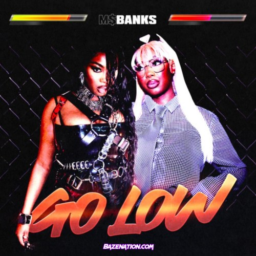 Ms Banks – Go Low Mp3 Download