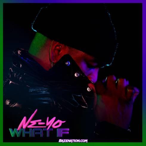 Ne-Yo – What If Mp3 Download