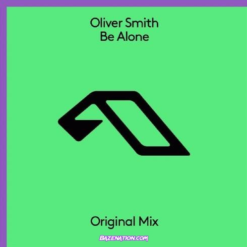 Oliver Smith – Be Alone Mp3 Download