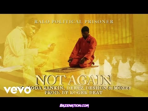 Ralo - Not Again Ft. Bigga Rankin, Derez De'Shon, Mozzy Mp3 Download