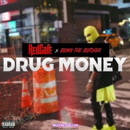 Redcafe & Benny The Butcher - Drug Money Mp3 Download