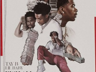 Tay B & Lil Baby - Rich All My Life Mp3 Download