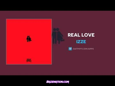 iZZE - Real Love Mp3 Download