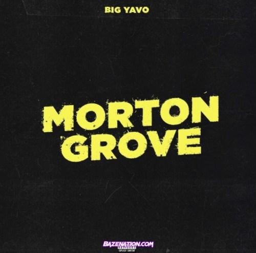 Big Yavo - Morton Grove Mp3 Download