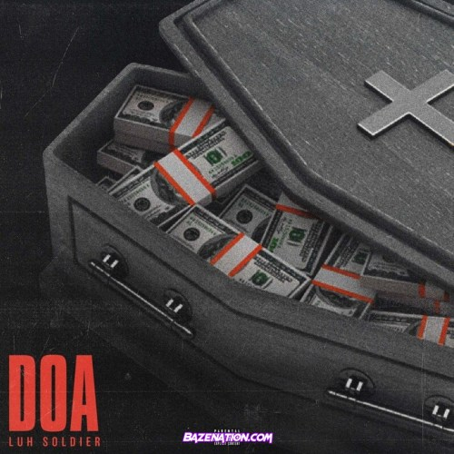 Luh Soldier & Zaytoven - DOA Mp3 Download