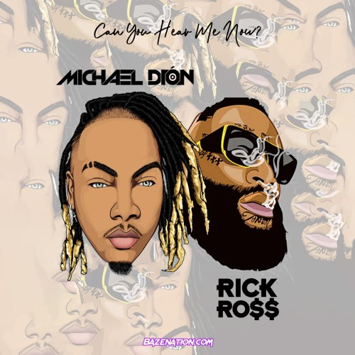 Michael Dion & Rick Ross - Can You Hear Me Now? MP3 Download