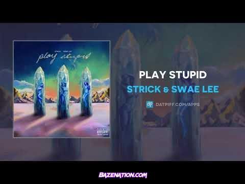 Strick & Swae Lee - Play Stupid Mp3 Download