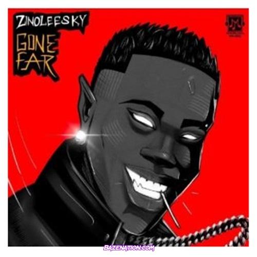 Zinoleesky - Gone Far Mp3 Download