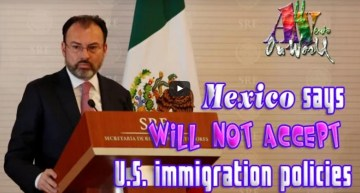 """Mexico Says It """"Will Not Accept"""" Trump's New Immigration Plans, Vows To Retaliate By Going To The U.N."""
