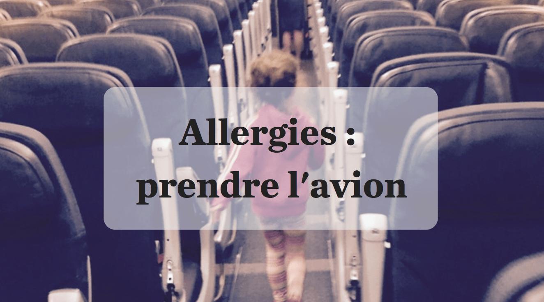 Allergies alimentaires en voyage avec enfant. Prendre l'avion avec un enfant allergique.
