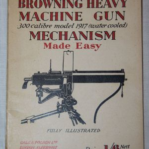 J014. WWII BRITISH M1917 BROWNING WATER COOLED MACHINE GUN MANUAL