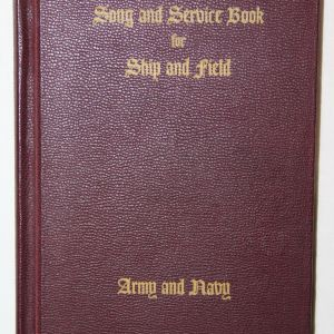 J026. WWII SONG AND SERVICE BOOK FOR SHIP AND FIELD, ARMY AND NAVY
