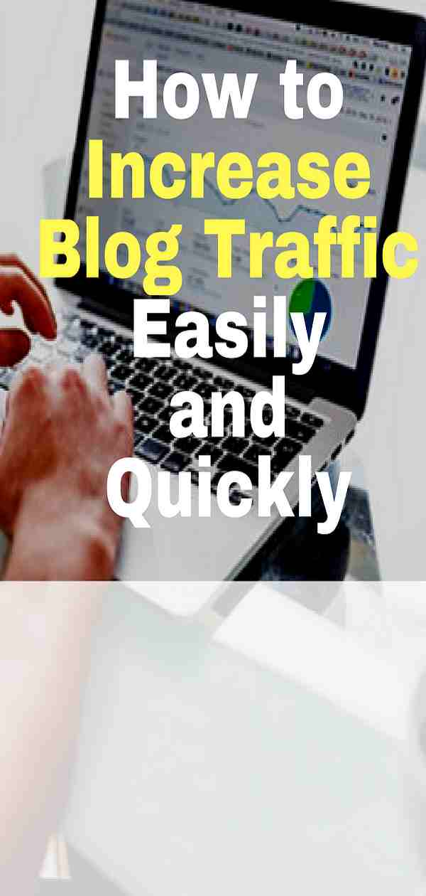 How to Increase Blog Traffic Easily and Quickly