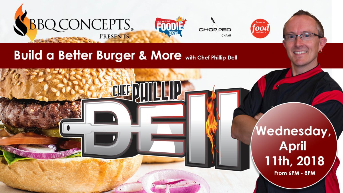 Chef Phillip Dell Presents - Build A Better Burger Class by BBQ Concepts of Las Vegas, Nevada