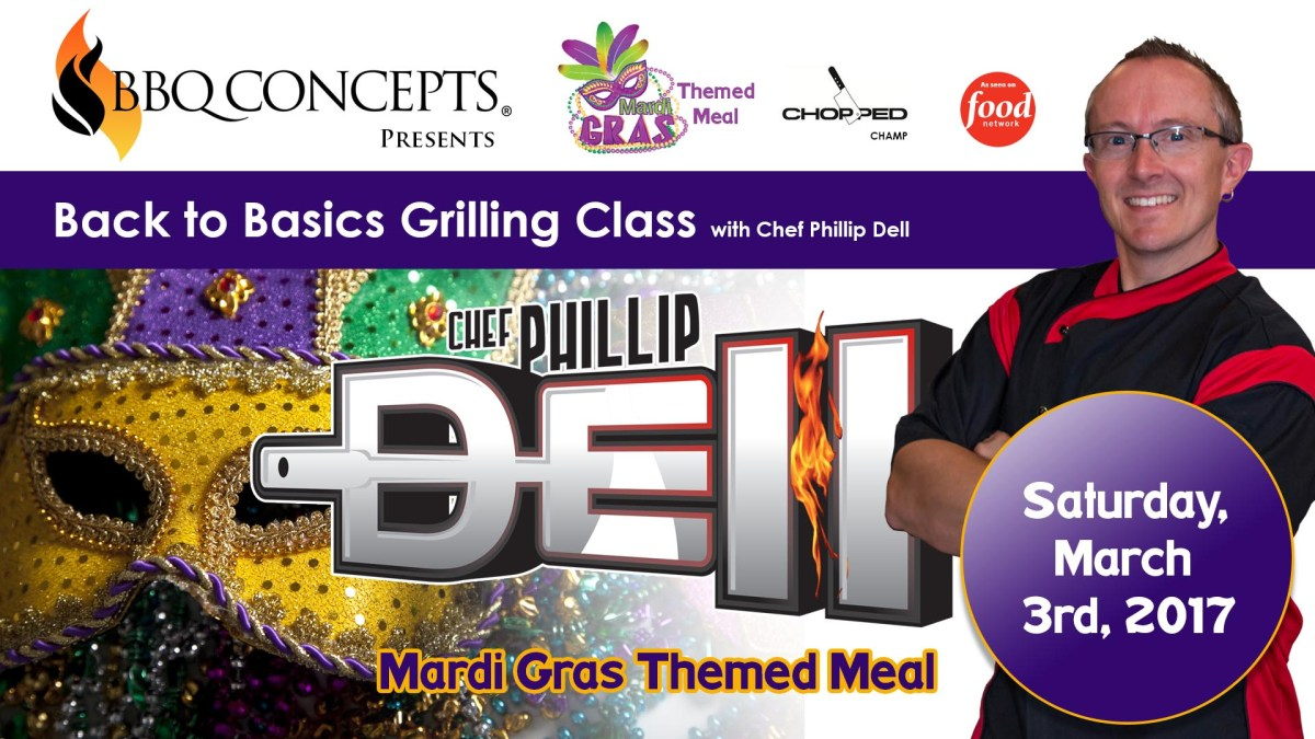 BBQ Concepts - Chef Phillip Dell Mardi Gras Themed Back to Basics Grilling Class