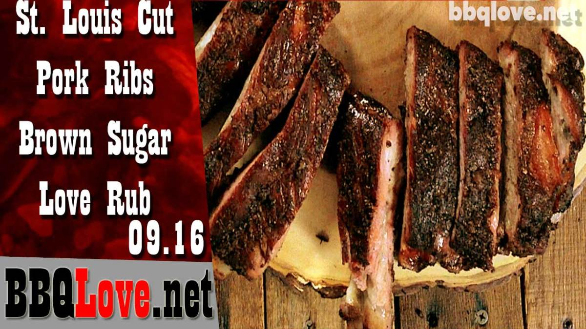 Smoked St. Louis Cut Pork Ribs- Brown Sugar Love Rub How to Recipe 09.2016