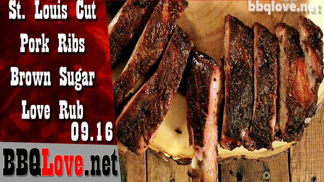 Smoked St. Louis Cut Pork Ribs- Brown Sugar Love Rub How to Recipe 09.2016 | BBQ Love Thumbnail