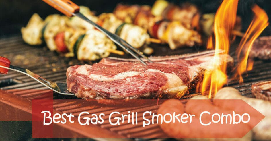 Best Gas Grill Smoker Combo
