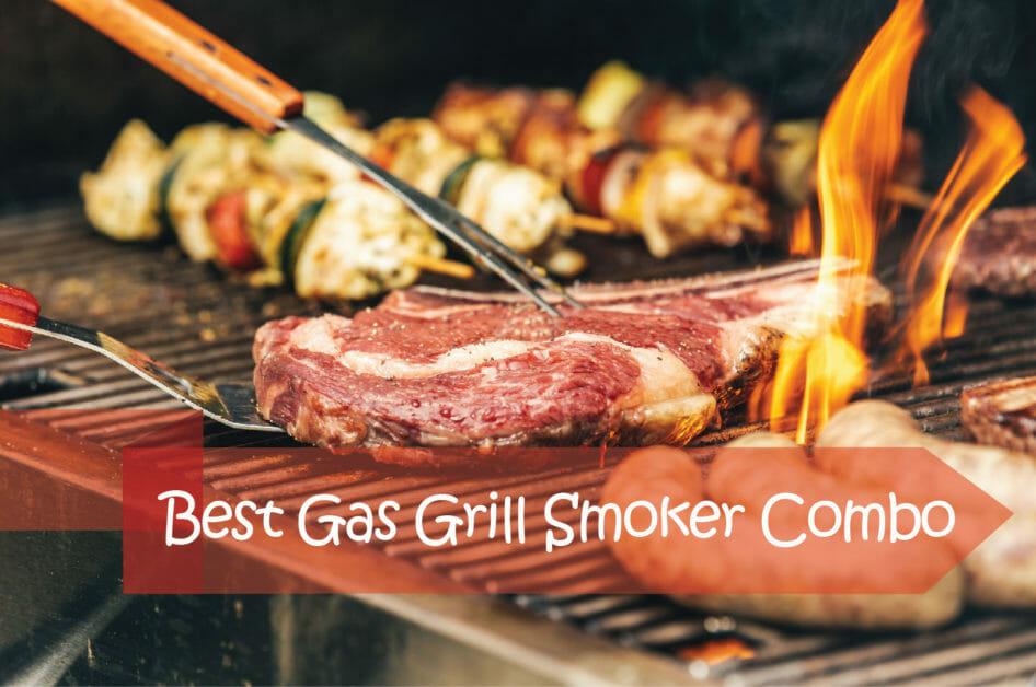 Best Gas Grill Smoker Combo