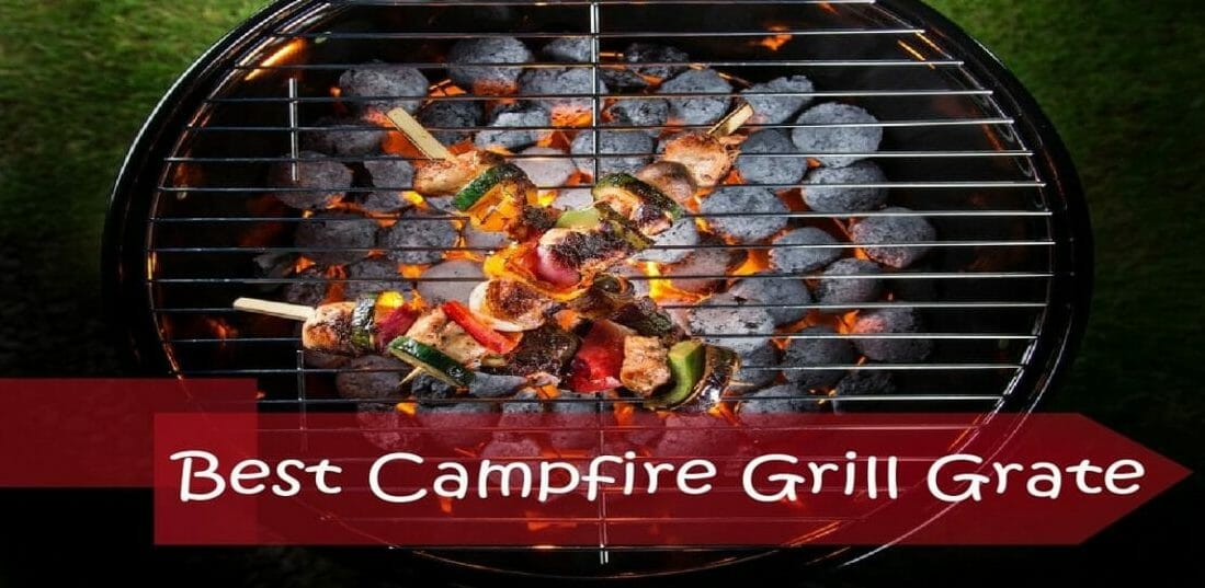 Best Campfire Grill Grate for Cooking and Grilling in 2020