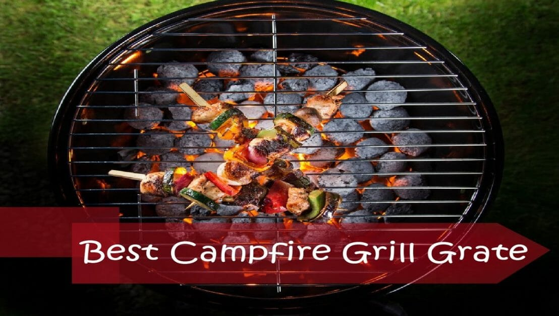 Best Campfire Grill Grate for Cooking and Grilling in 2019