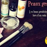 Peaux grasses : Les bons produits à utiliser lors d'un soin visage 💋🌺