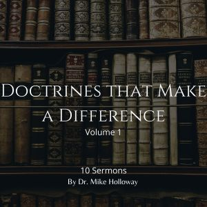 Doctrines that Make a Difference – Volume 1