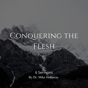 Conquering the Flesh