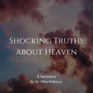 Shocking Truths about Heaven