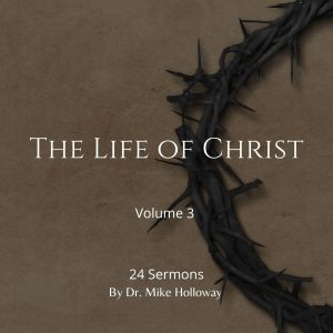 The Life of Christ – Volume 3