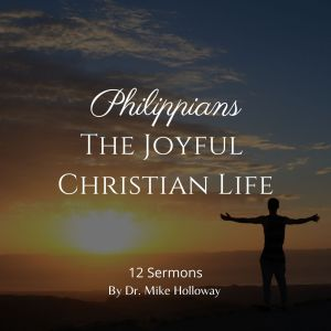 Philippians – The Joyful Christian Life