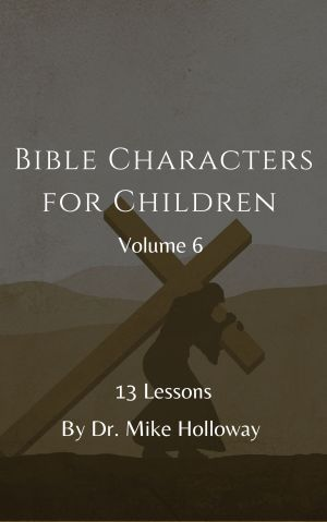 Bible Characters for Children – Volume 6