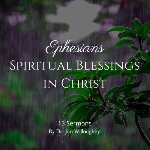 Ephesians – Spiritual Blessings in Christ