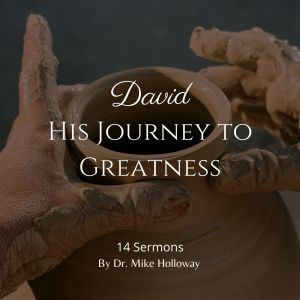 David – His Journey to Greatness