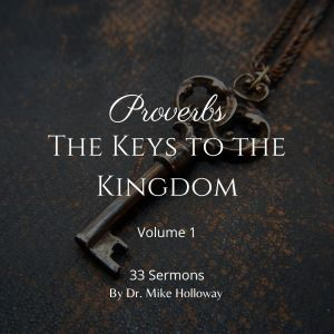 Proverbs – The Keys to the Kingdom – Volume 1