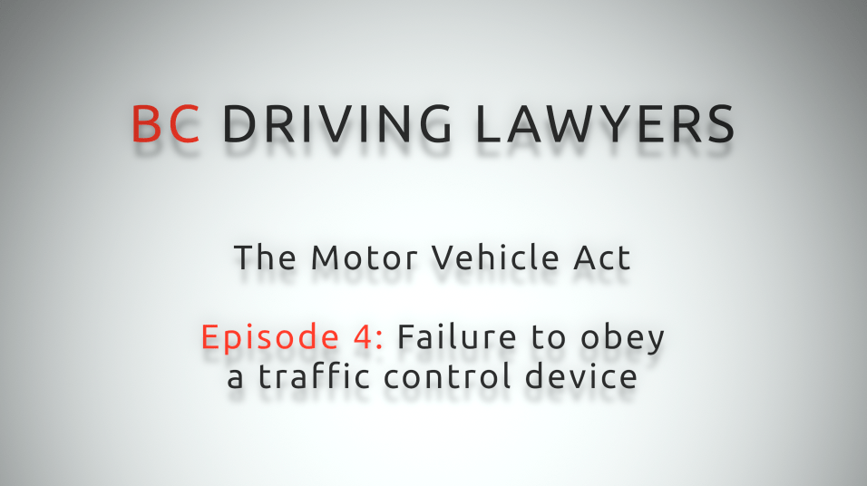 Motor Vehicle Act Video Series: Episode 4 – Failure to Obey Traffic Control Device