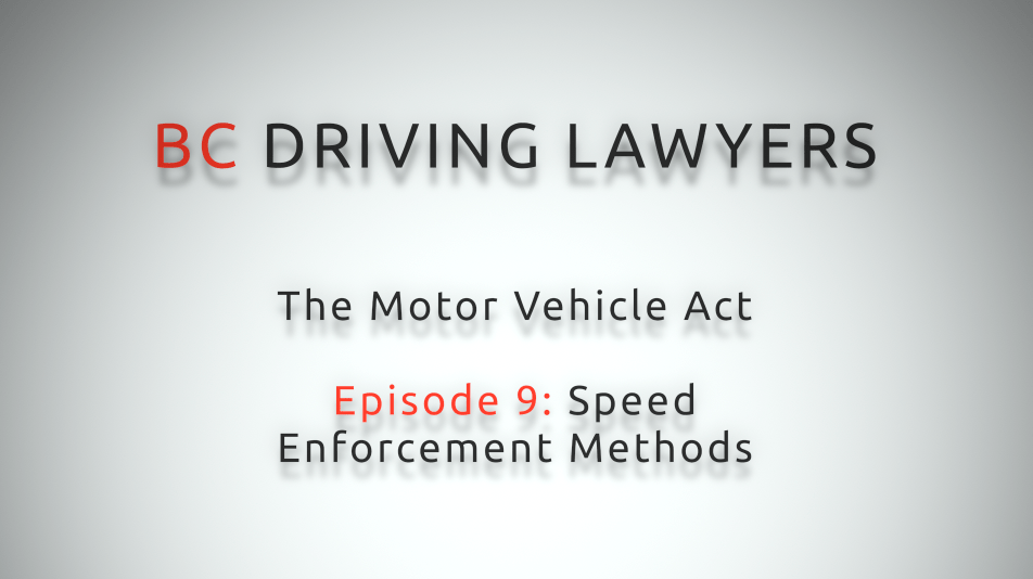 Motor Vehicle Act Video Series – Episode 9: Speed Enforcement Methods