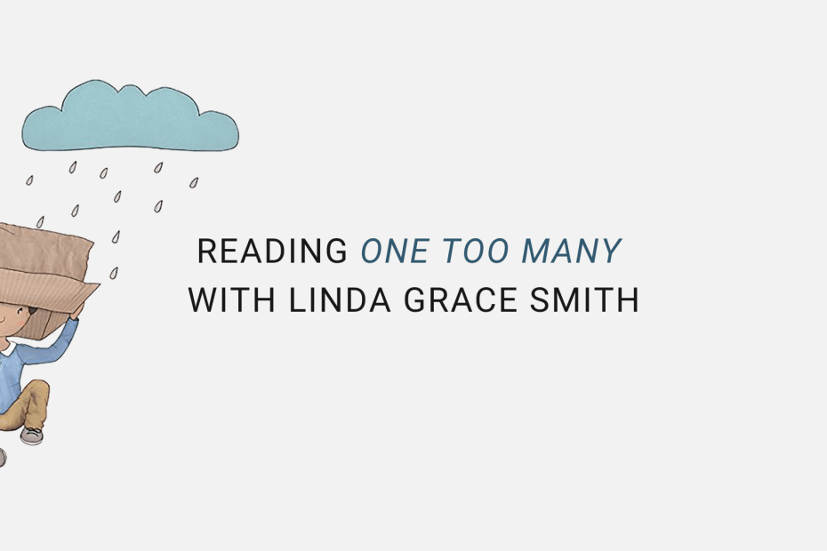 """Grey background with cover image from the novel """"One Too Many"""" displaying a boy holding a box over his head in the rain, overlaid with the text, """"Reading of One Too Many with Linda Grace Smith."""""""