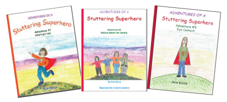 """Image of the three books of the """"Stuttering Adventures"""" book series all written by Kim Block. The first book is titled """"Interrupt-itis"""", the second is titled """"Melissa Meets her Stamily"""", and the third is """"Eye Contact""""."""